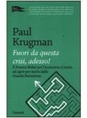 krugman FUORI DA QUESTA CRISI, ADESSO!